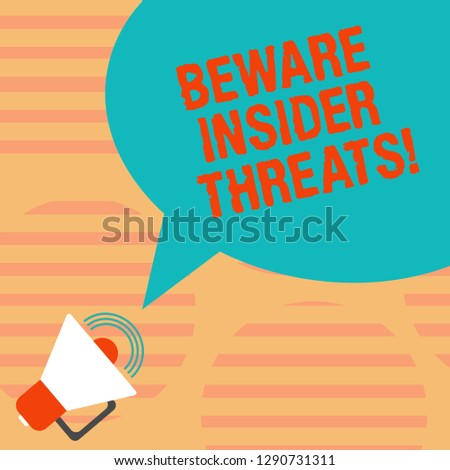 Word writing text Beware Insider Threats. Business concept for Be cautious on malicious attack inside the network Megaphone with Sound Volume Icon and Blank Color Speech Bubble photo.