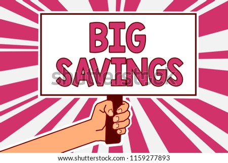 Word writing text Big Savings. Business concept for income not spent or deferred consumption putting money aside Man hand holding poster important protest message pink rays background.