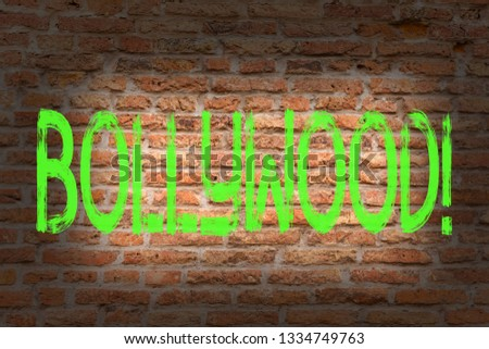 Word writing text Bollywood. Business concept for Hollywood Movie Film Entertainment Cinema Brick Wall art like Graffiti motivational call written on the wall. #1334749763