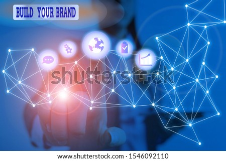 Word writing text Build Your Brand. Business concept for enhancing brand equity using advertising campaigns Picture photo system network scheme modern technology smart device.