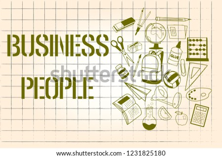 Word writing text Business People. Business concept for People who work in business especially at an executive level