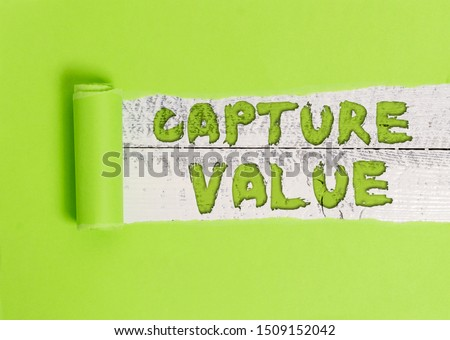 Word writing text Capture Value. Business concept for Customer Relationship Satisfy Needs Brand Strength Retention.