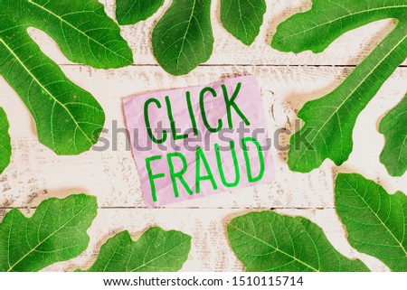 Word writing text Click Fraud. Business concept for practice of repeatedly clicking on advertisement hosted website. #1510115714
