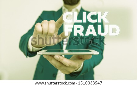 Word writing text Click Fraud. Business concept for practice of repeatedly clicking on advertisement hosted website Businessman with pointing finger in front of him. #1510333547