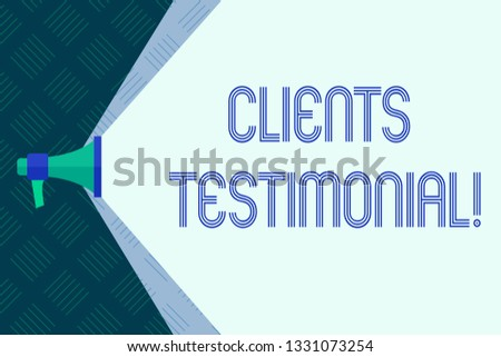 Word writing text Clients Testimonial. Business concept for Customers Personal Experiences Reviews Opinions Feedback.
