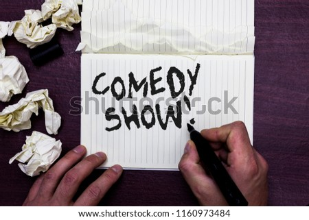 Word writing text Comedy Show. Business concept for Funny program Humorous Amusing medium of Entertainment Man holding marker notebook page crumpled papers several tries mistakes.
