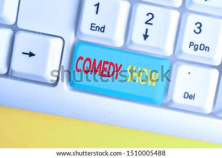 Word writing text Comedy Show. Business concept for Funny program Humorous Amusing medium of Entertainment White pc keyboard with empty note paper above white background key copy space. #1510005488