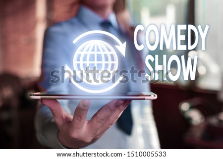 Word writing text Comedy Show. Business concept for Funny program Humorous Amusing medium of Entertainment. #1510005533