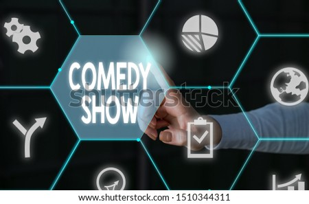 Word writing text Comedy Show. Business concept for Funny program Humorous Amusing medium of Entertainment Male human wear formal work suit presenting presentation using smart device. #1510344311