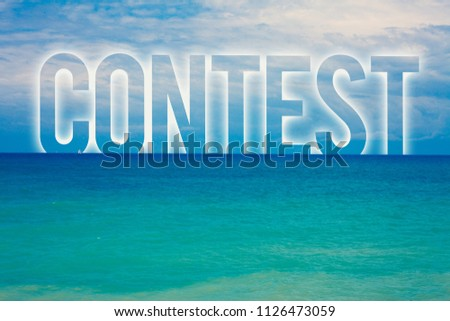 Word writing text Contest. Business concept for Game Tournament Competition Event Trial Conquest Battle Struggle Blue beach water cloudy clouds sky natural scene landscape message idea. #1126473059
