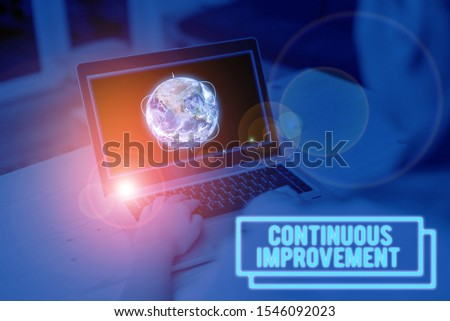 Word writing text Continuous Improvement. Business concept for ongoing effort to improve products or processes Picture photo system network scheme modern technology smart device. Elements of this