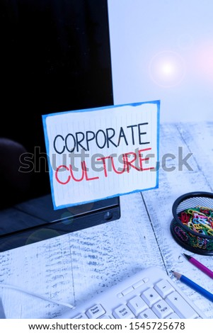 Word writing text Corporate Culture. Business concept for pervasive values and attitudes that characterize a company Note paper taped to black computer screen near keyboard and stationary.