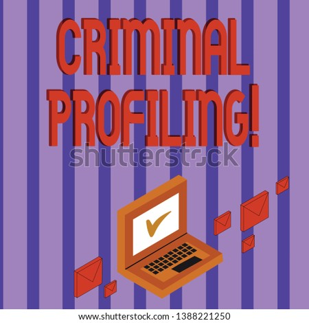 Word writing text Criminal Profiling. Business concept for Develop profiles for criminals who not yet apprehended Color Mail Envelopes around Laptop with Check Mark icon on Monitor Screen.