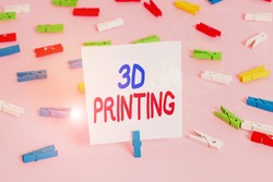 Word writing text 3D Printing. Business concept for making a physical object from a threedimensional digital model Colored clothespin papers empty reminder pink floor background office pin.