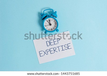 Word writing text Deep Expertise. Business concept for Great skill or broad knowledge in a particular field or hobby Vintage alarm clock wakeup squared blank paper sheet colored background. #1443751685