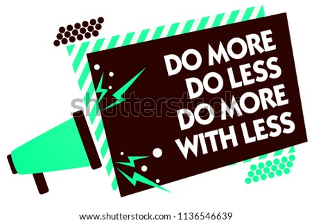 Word writing text Do More Do Less Do More With Less. Business concept for dont work hard work smart be unique Megaphone loudspeaker green striped frame important message speaking loud.