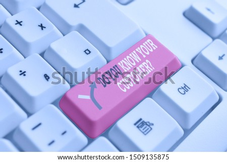 Word writing text Do You Know Your Customer Question. Business concept for service identify clients with relevant information White pc keyboard with empty note paper above white background key copy