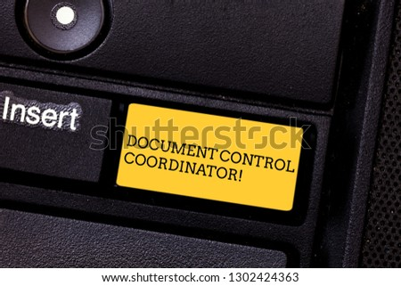 Word writing text Document Control Coordinator. Business concept for analysisaging and controlling company documents Keyboard key Intention to create computer message pressing keypad idea. #1302424363
