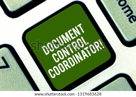 Word writing text Document Control Coordinator. Business concept for analysisaging and controlling company documents Keyboard key Intention to create computer message pressing keypad idea. #1319683628