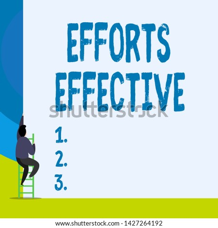 Word writing text Efforts Effective. Business concept for Produces the results as per desired Goal Target Achieve Back view young man climbing up staircase ladder lying big blank rectangle.