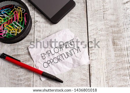 Word writing text Employment Opportunity. Business concept for no Discrimination against Applicant Equal Policy Wrinkle paper and notebook plus stationary placed above wooden background.