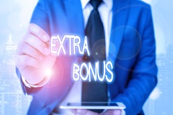 Word writing text Extra Bonus. Business concept for an extra amount of money that is added to someone s is pay.
