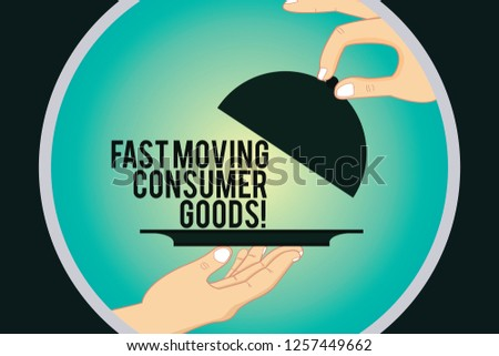 Word writing text Fast Moving Consumer Goods. Business concept for High volume of purchases Consumerism retail Hu analysis Hands Serving Tray Platter and Lifting the Lid inside Color Circle.