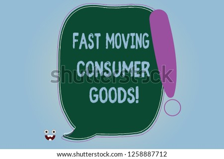 Word writing text Fast Moving Consumer Goods. Business concept for High volume of purchases Consumerism retail Blank Color Speech Bubble Outlined with Exclamation Point Monster Face icon.