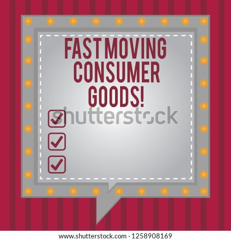 Word writing text Fast Moving Consumer Goods. Business concept for High volume of purchases Consumerism retail Square Speech Bubbles Inside Another with Broken Lines Circles as Borders.
