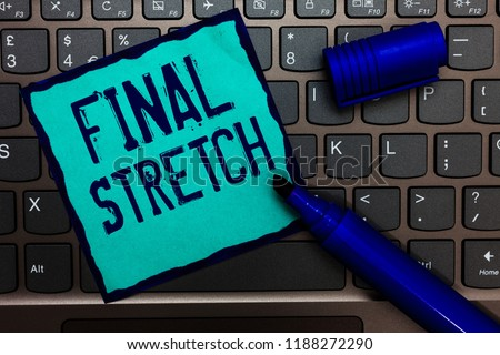 Word writing text Final Stretch. Business concept for Last Leg Concluding Round Ultimate Stage Finale Year ender Turquoise paper keyboard Inspiration communicate idea messages blue markers. #1188272290