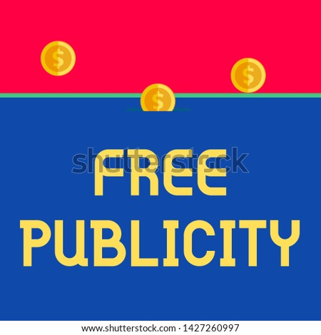 Word writing text Free Publicity. Business concept for Promotional marketing Mass media Public Relations Editorial Front view close up three penny coins icon one entering collecting box slot.