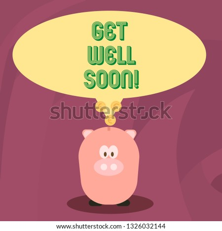 Word writing text Get Well Soon. Business concept for Wishing you have better health than now Greetings good wishes.