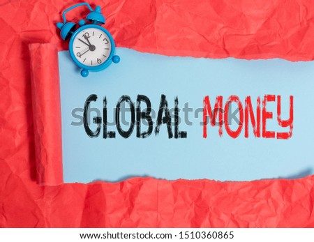 Word writing text Global Money. Business concept for International finance World currency Transacted globally.