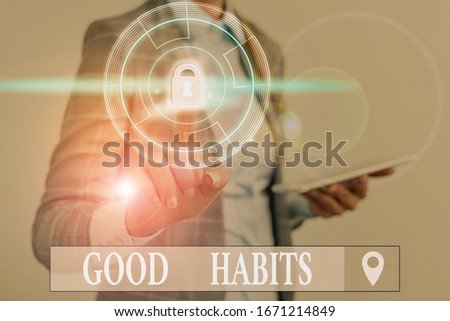 Word writing text Good Habits. Business concept for behaviour that is beneficial to one s is physical or mental health. Photo stock ©