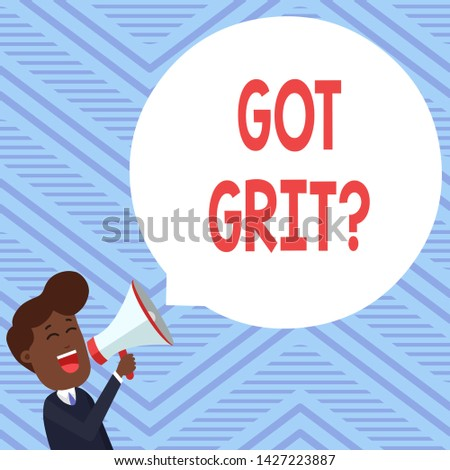 Word writing text Got Grit Question. Business concept for A hardwork with perseverance towards the desired goal Young Man Shouting into Megaphone Floating Round Shape Empty Speech Bubble.