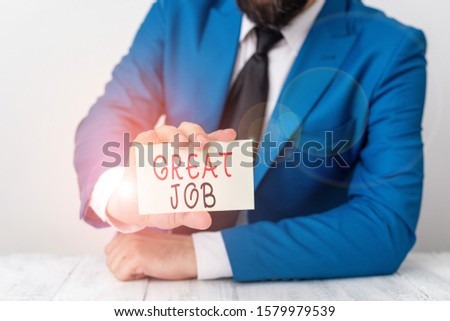 Word writing text Great Job. Business concept for used praising someone for something they have done very well Man holds empty paper with copy space in front of him Space. #1579979539