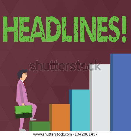 Word writing text Headlines. Business concept for Heading at the top of an article in newspaper Businessman Carrying a Briefcase is in Pensive Expression while Climbing Up.