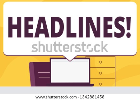 Word writing text Headlines. Business concept for Heading at the top of an article in newspaper Blank Huge Speech Bubble Pointing to White Laptop Screen in Workspace Idea.