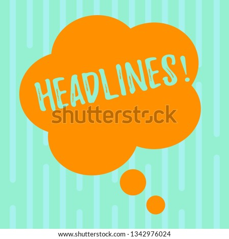 Word writing text Headlines. Business concept for Heading at the top of an article in newspaper Blank Color Floral Shape Thought Speech Bubble photo for Presentation Ads.