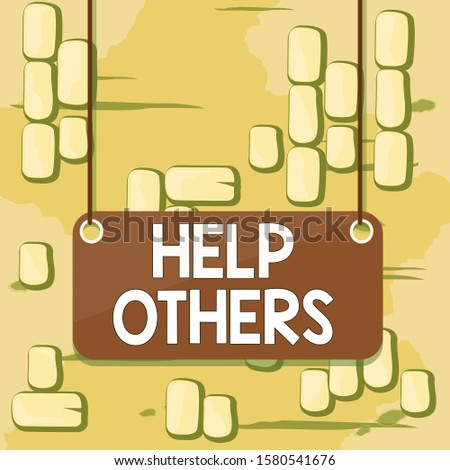 Word writing text Help Others. Business concept for the action of helping someone to do something or assistance Board color background plank attached string panel rectangle empty surface.