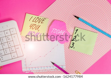 Word writing text I Love You, Mom. Business concept for Loving message emotional feelings affection warm declaration Writing equipments and computer stuffs placed above colored plain table.