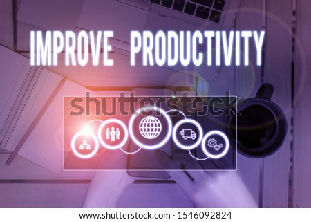 Word writing text Improve Productivity. Business concept for to increase the machine and process efficiency Picture photo system network scheme modern technology smart device.