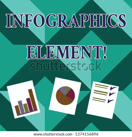 Word writing text Infographics Element. Business concept for visual image used to represent information or data Presentation of Bar, Data and Pie Chart Diagram Graph Each on White Paper.