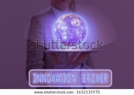 Word writing text Innovation Broker. Business concept for help to mobilise innovations and identify opportunities Elements of this image furnished by NASA.