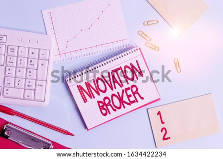 Word writing text Innovation Broker. Business concept for help to mobilise innovations and identify opportunities Paper blue desk computer keyboard office study notebook chart numbers memo.