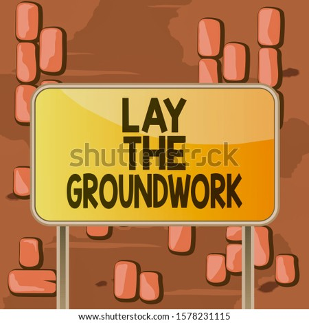 Word writing text Lay The Groundwork. Business concept for Preparing the Basics or Foundation for something Board ground metallic pole empty panel plank colorful backgound attached.
