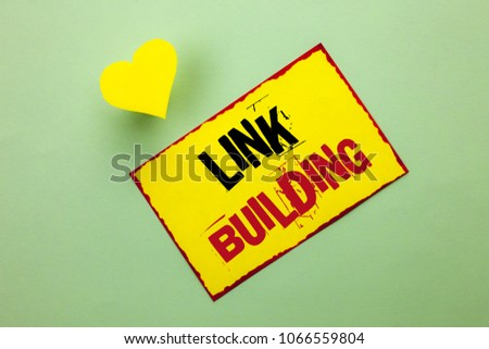 Word writing text Link Building. Business concept for Process of acquiring hyperlinks from other websites Connection written on Yellow Sticky Note Paper on the Plain background Heart next to it. #1066559804