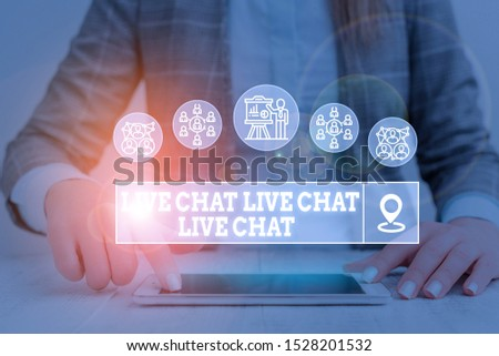 Word writing text Live Chat Live Chat Live Chat. Business concept for talking with showing friends relatives online Woman wear formal work suit presenting presentation using smart device.