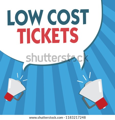 Word writing text Low Cost Tickets. Business concept for small paper bought to provide access to service or show