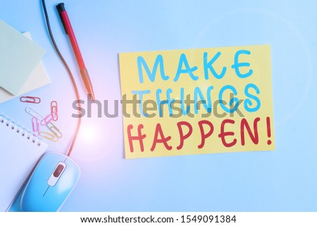 Word writing text Make Things Happen. Business concept for you will have to make hard efforts in order to achieve it Cardboard and writing equipment with modern gadget above pastel backdrop.